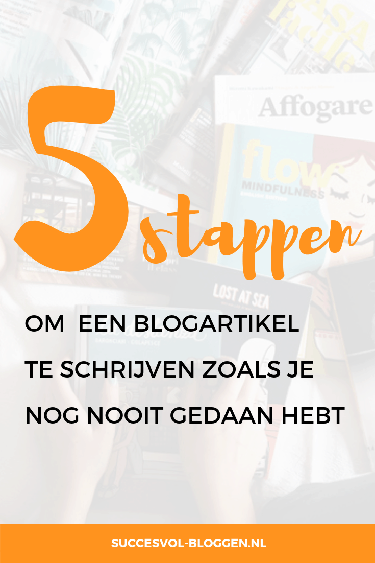 inspiratie blogartikel schrijven zoals je nog nooit gedana hebt | Succesvol-Bloggen.nl | blogartikel | inspiratie | #blog #stappenplan