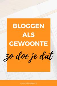 Bloggen als gewoonte, zo doe je dat. | Succesvol-Bloggen.nl | gewoonte | strategie | planning | content | blog | bloggen