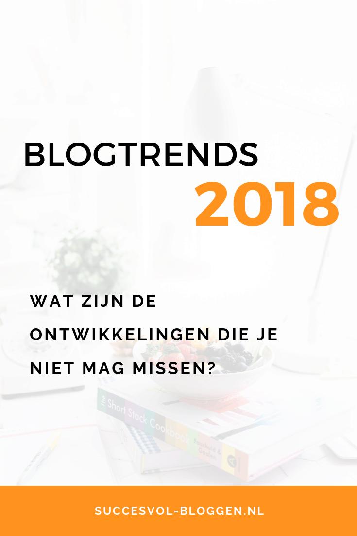 Blog trends voor 2018, voor je zakelijke blog. | Succesvol-Bloggen.nl | trends | blog | 2018