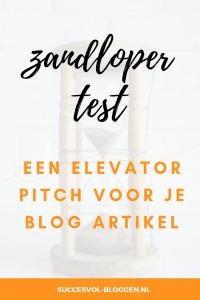 Zandloper test, een elevator pitch voor je blog artikel. | Succesvol-Bloggen.nl | pitch | 30sec | blogtip