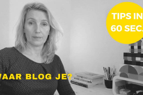 online zichtbaarheid tip in 60 seconden waar blog je