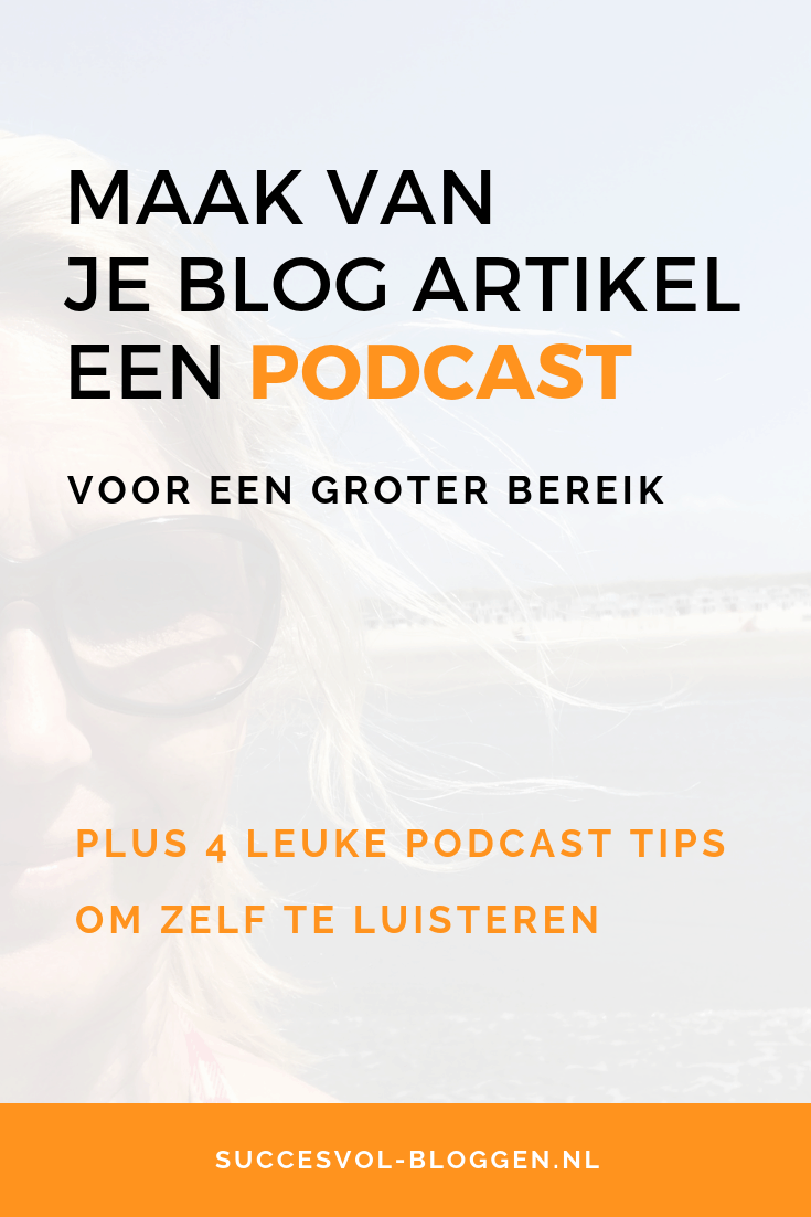 Podcasts luisteren: waar en wat? | Succesvol-Bloggen.nl | podcast | blog | omdenken | tip | bereik