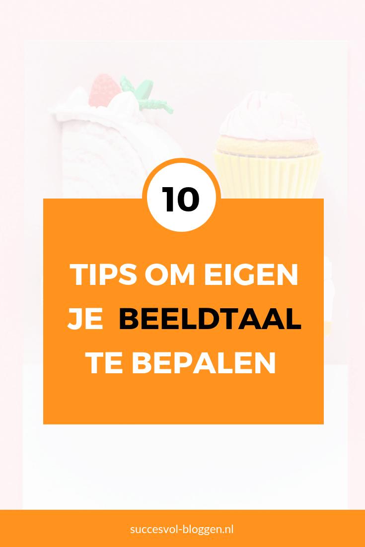 10 tips om je eigen beeldtaal te bepalen. | Succesvol-Bloggen.nl | beeldtaal | tips | strategie \ visual