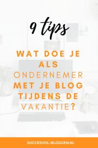Bloggen tijdens vakantie, 9 tips ter inspiratie. Succesvol-Bloggen.nl #tips #tip #blogtip #bloggen