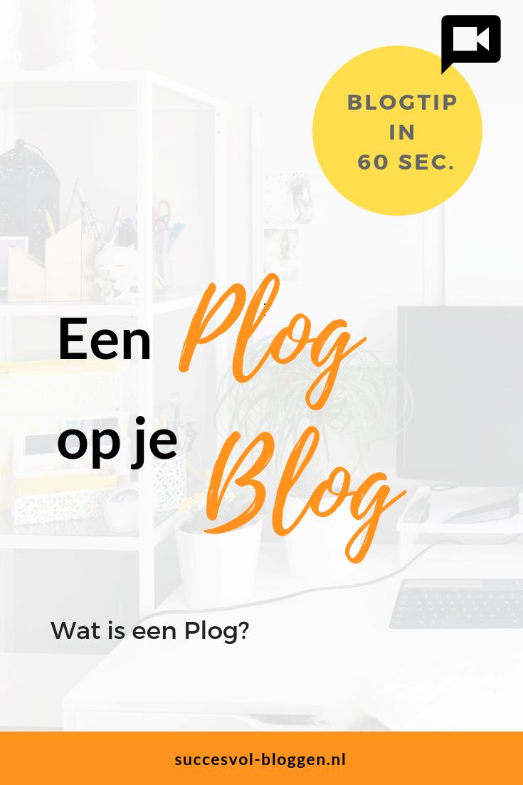 Een Plog op je Blog. een Online Zichtbaarheidstip van 60 sec. | Succesvol-Bloggen.nl | Plog | Blog | #content #contentcreatie