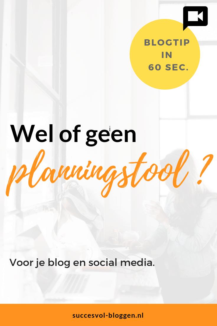 Wel of geen planningstol gebruiken? Een Online Zichtbaarheidstip van 60 sec. | Succesvol-Bloggen.nl | plannen | tools | #blogtip #bloggen #socialmedia
