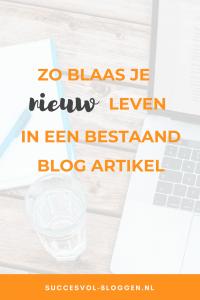 Oude blogartikelen nieuw leven in blazen. Succesvol-Bloggen.nl #blogtip #bloggen #blog #update