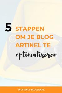 Het optimaliseren van je blog artikel, 5 stappen. Succesvol-Bloggen.nl #bloggen #blogtip #tip #optimaliseren