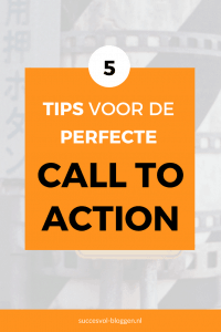 5 Tips Voor De Perfecte Call To Action. Succesvol-Bloggen.nl #calltoaction #button blog | bloggen |blogtip | blogexpert | blogcoach