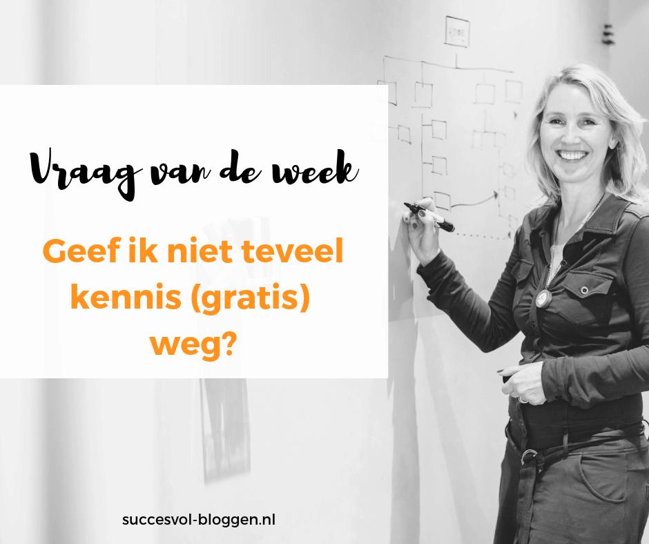 Vraag van de week: Geef ik niet teveel kennis (gratis) weg? | succesvol-bloggen.nl | onlinecommunicatie | content