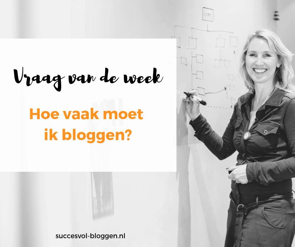 Vraag van de week: Hoe vaak moet ik bloggen? | succesvol-bloggen.nl | onlinecommunicatie | content