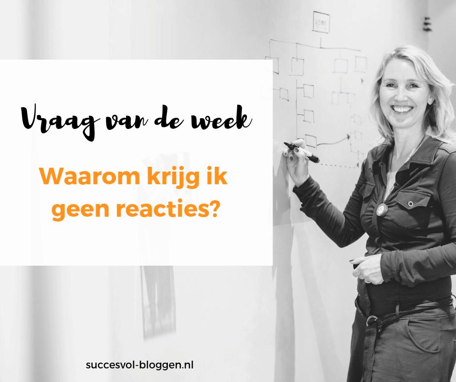 Vraag van de week: Waarom krijg ik geen reacties? | succesvol-bloggen.nl | onlinecommunicatie | content