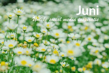 Unieke social media inspiratie: Juni 2019 | Succesvol-Bloggen.nl | socialmedia | onlinecommunicatie