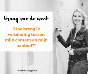 vraag van de week Verbinding content en aanbod| Succesvol-Bloggen.nl | content | onlinecommunicatie