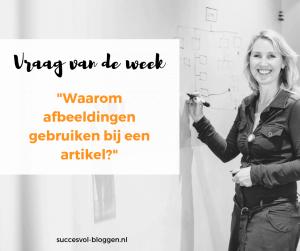 vraag van de week waarom afbeeldingen bij een artikel| Succesvol-Bloggen.nl | content | onlinecommunicatie