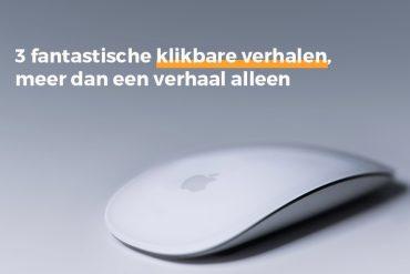 klikbare verhalen, meer dan een verhaal alleen | succesvol-bloggen.nl